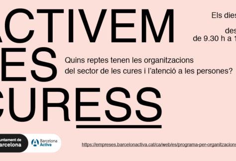 «Activem les curESS», reptes i necessitats de les organitzacions